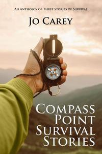 Compass Point Survival Stories: An Anthology of Three Stories of Survival