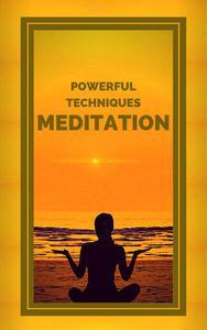 Meditation Powerful Techniques
