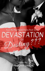 Devastation or Destiny???