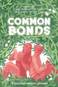 Common Bonds: A Speculative Aromantic Anthology