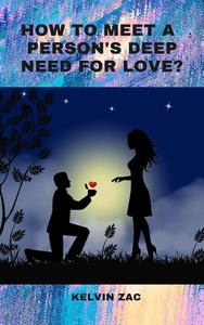 How to Meet a Person's Deep Need for Love