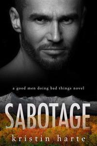 Sabotage: A Good Men Doing Bad Things Novel