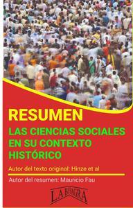 Resumen de Las Ciencias Sociales en su Contexto Histórico