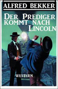 Der Prediger kommt nach Lincoln