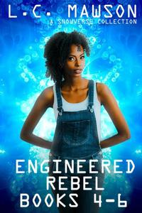 Engineered Rebel: Books 4-6