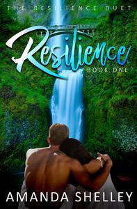 Resilience: Book One of the Resilience Duet