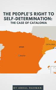 """The People's Right to Self-Determination:  """"The Case of Catalonia """""""
