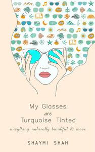 My Glass Are Turquoise Tinted