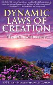 Dynamic Laws of Creation Manifesting Abundance