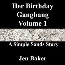 Her Birthday Gangbang 1 A Simple Sands Story