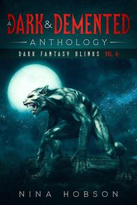 A Dark & Demented Anthology: Dark Fantasy Blinks