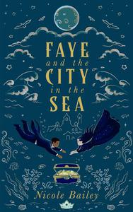 Faye and the City in the Sea