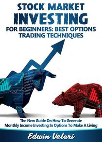 Stock Market Investing For Beginners: Best Options Trading Techniques