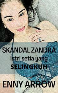 Skandal Zandra, Istri Setia yang Selingkuh