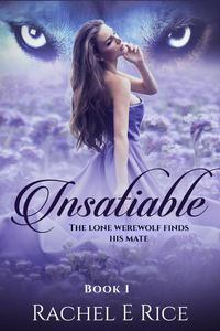 Insatiable: The Lone Werewolf finds his mate