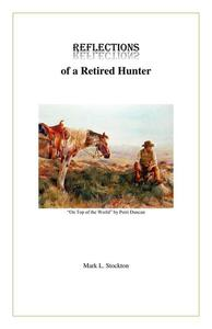 Reflections of a Retired Hunter