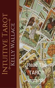 Intuitive Tarot - Learn The Tarot Instantly