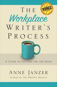 The Workplace Writer's Process: Getting the Job Done