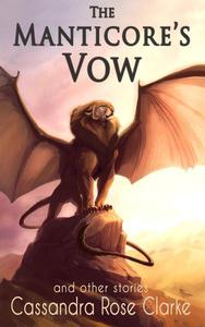 The Manticore's Vow: and Other Stories