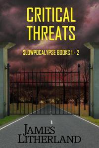 Critical Threats: Slowpocalypse Books 1-2