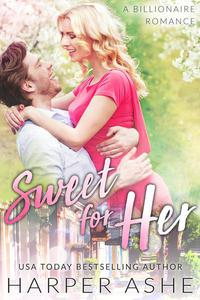Sweet for Her: A Billionaire Romance