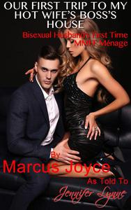 Our First Trip to My Hot Wife's Boss's House: Bisexual Husband's First Time MMFF Ménage