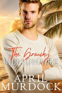 The Grouchy Billionaire
