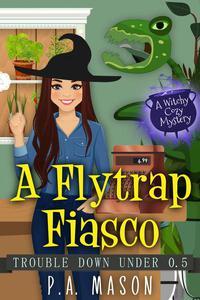 A Flytrap Fiasco