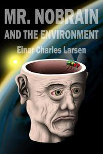 Mr. Nobrain and The Environment