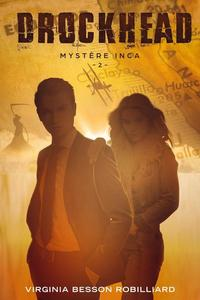 Drockhead épisode 2 - Mystère Inca