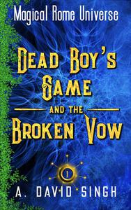 Dead Boy's Game and the Broken Vow