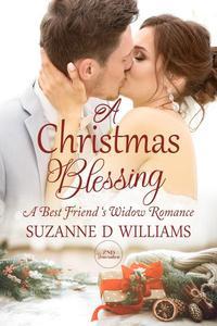 A Christmas Blessing: A Best Friend's Widow Romance