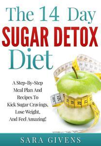 The 14 Day Sugar Detox Diet