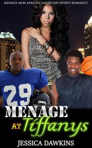 Menage at Tiffanys:  Menage MFM African American Sports Romance