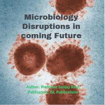 Microbiology Disruptions in Coming Future