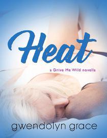 Heat (A Drive Me Wild prequel)