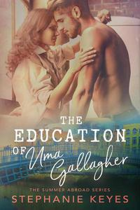 The Education of Uma Gallagher: A Second Chance Romance