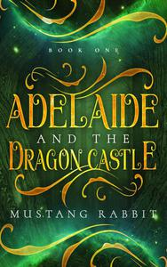 Adelaide and the Dragon Castle