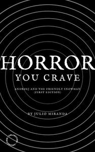 Horror You Crave: Andrzej and the Friendly Snowman (First Edition)