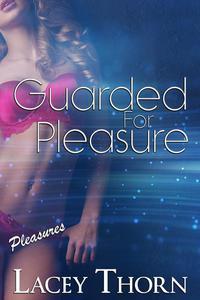 Guarded for Pleasure
