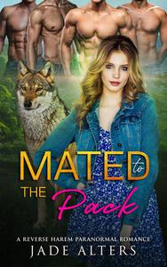 Mated to the Pack: A Reverse Harem Paranormal Romance