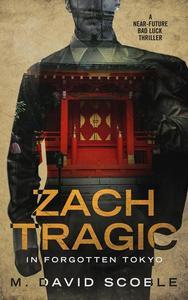Zach Tragic in Forgotten Tokyo