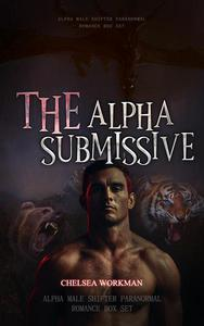 TheAlpha Submissive: Alpha Male Shifter Paranormal Romance Box Set