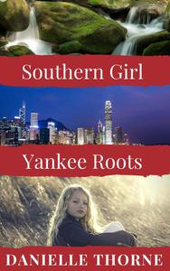 Southern Girl, Yankee Roots