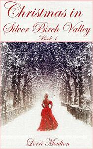 Christmas in Silver Birch Valley - Book 1