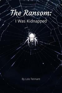 The Ransom: I Was Kidnapped