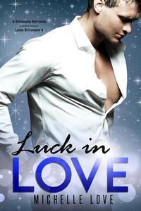 Luck in Love: A Billionaire Romance