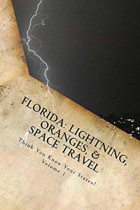 Florida: Lightning, Oranges, and Space Travel