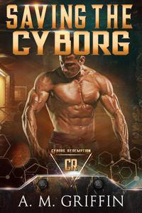 Saving The Cyborg