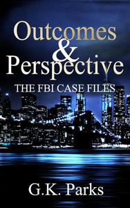 Outcomes and Perspective: The FBI Case Files